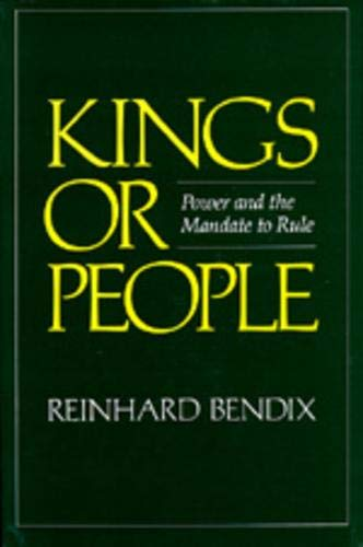 Kings or People: Power and the Mandate to Rule from University of California Press