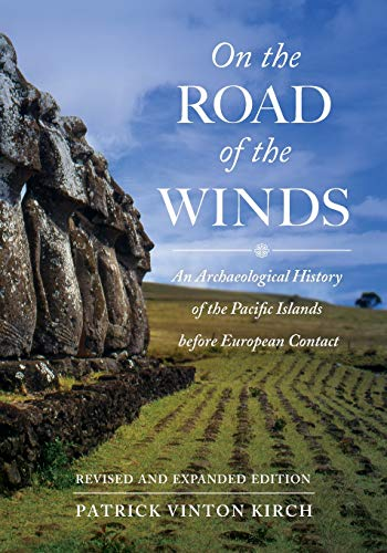 On the Road of the Winds: An Archaeological History of the Pacific Islands Before European Contact from University of California Press