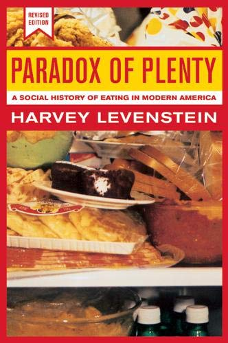 Paradox of Plenty: A Social History of Eating in Modern America (California Studies in Food & Culture) (California Studies in Food and Culture) from University of California Press