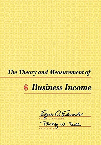 The Theory and Measurement of Business Income from University of California Press