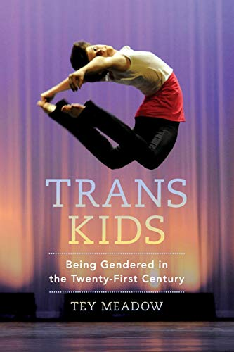 Trans Kids: Being Gendered in the Twenty-First Century from University of California Press