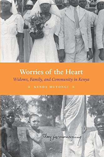 Worries of the Heart: Widows, Family, and Community in Kenya from University of Chicago Press
