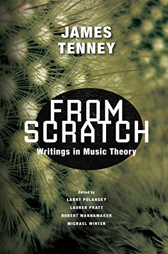 From Scratch: Writings in Music Theory from University of Illinois Press