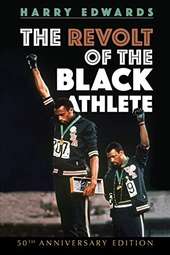 The Revolt of the Black Athlete: 50th Anniversary Edition (Sport and Society) from University of Illinois Press