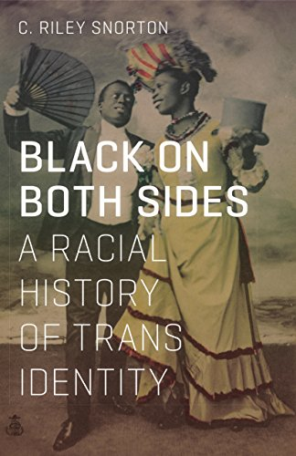 Black on Both Sides: A Racial History of Trans Identity from Univ Of Minnesota Press
