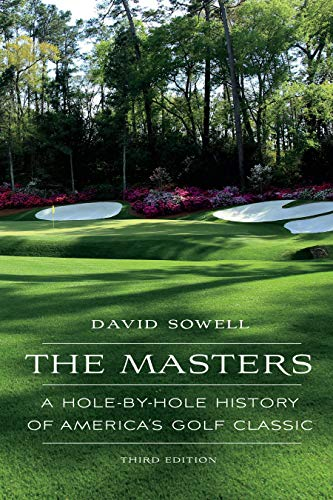 The Masters: A Hole-by-Hole History of America's Golf Classic, Third Edition from University of Nebraska Press