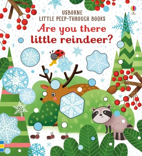 Are You There Little Reindeer? (Little Peep-Through Books): 1 from Usborne Publishing Ltd