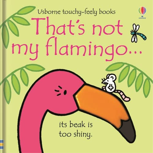 That's not my flamingo...: 1 from Usborne Publishing Ltd