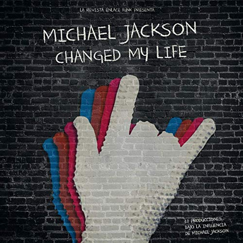 Michael Jackson Changed My Life [VINYL] from VINILOS ENLACE F