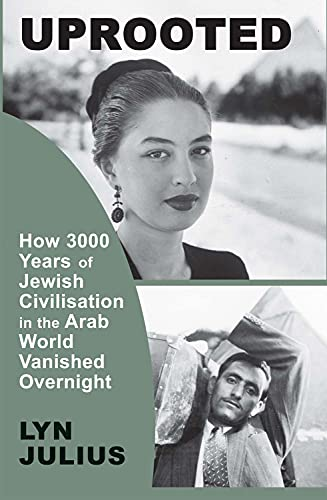 Uprooted: How 3000 Years of Jewish Civilization in the Arab World Vanished Overnight from Vallentine Mitchell & Co Ltd