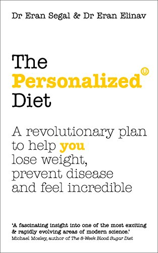 The Personalized Diet: The revolutionary plan to help you lose weight, prevent disease and feel incredible from Vermilion