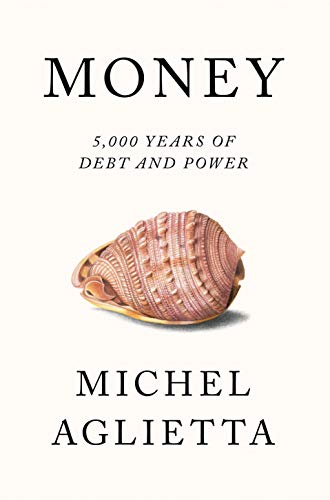 Money: 5,000 Years of Debt and Power from Verso