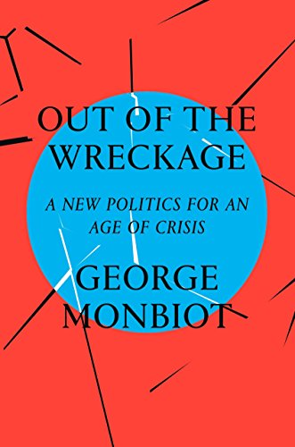 Out of the Wreckage: A New Politics for an Age of Crisis from Verso