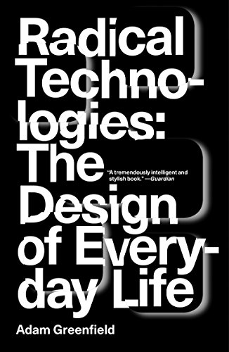 Radical Technologies: The Design of Everyday Life from Verso Books