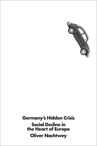 Germany's Hidden Crisis: Social Decline in the Heart of Europe from Verso