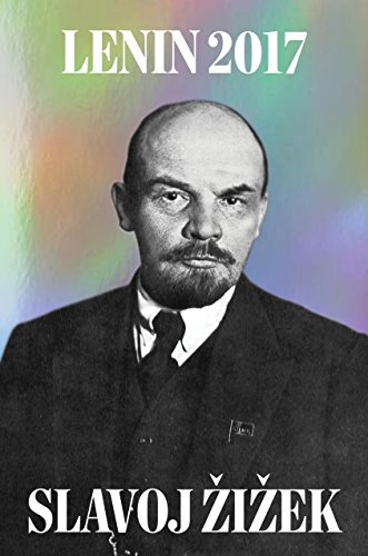 Lenin 2017: Remembering, Repeating, and Working Through from Verso