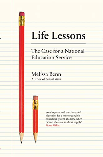 Life Lessons: The Case for a National Education Service from Verso
