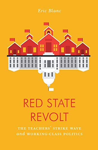 Red State Revolt: The Teachers' Strike Wave and Working-Class Politics (Jacobin) from Verso