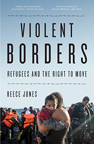 Violent Borders: Refugees and the Right to Move from Verso Books