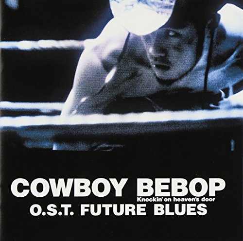 Seatbelts - Cowboy Bebop Knockin'on Heaven's O.S.T Future Blues [Japan CD] VTCL-60329 from Victor Japan