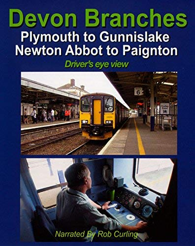 Devon Branches: Plymouth to Gunnislake - Newton Abbot to Paignton - Driver's Eye View from Video 125