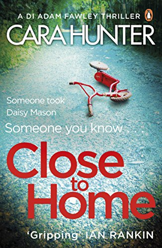 Close to Home: The 'impossible to put down' Richard & Judy Book Club thriller pick 2018 (DI Fawley) from Penguin