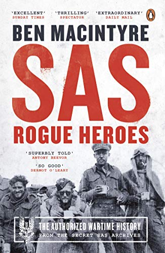 SAS: Rogue Heroes - the Authorized Wartime History from Penguin
