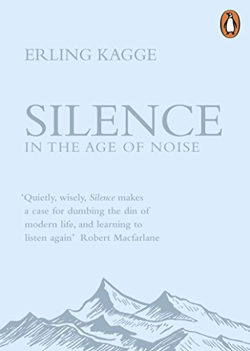 Silence: In the Age of Noise from Viking