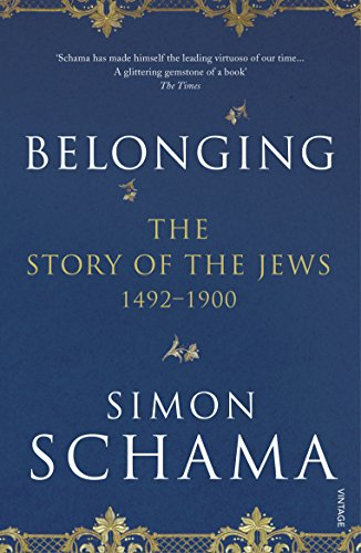 Belonging: The Story of the Jews 1492–1900 (Story of the Jews Vol 2) from Vintage