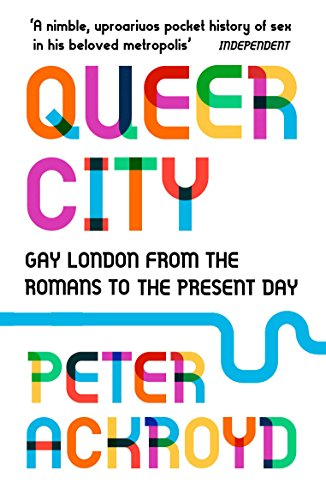 Queer City: Gay London from the Romans to the Present Day from Vintage