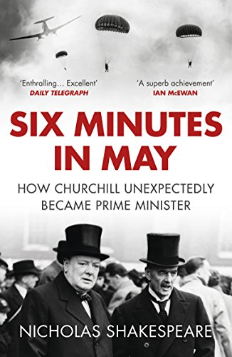 Six Minutes in May: How Churchill Unexpectedly Became Prime Minister from Vintage