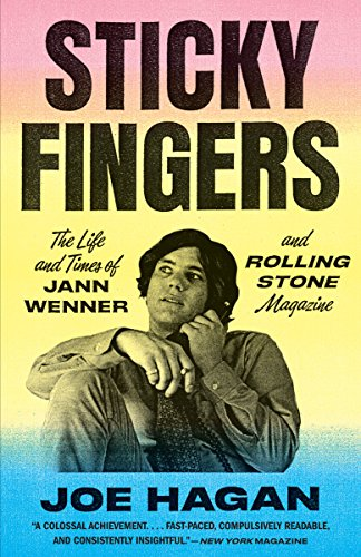 Sticky Fingers: The Life and Times of Jann Wenner and Rolling Stone Magazine from Vintage