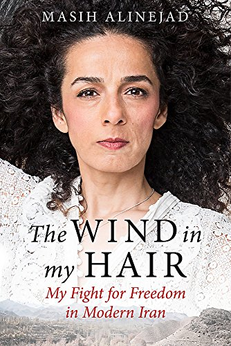 The Wind in My Hair: My Fight for Freedom in Modern Iran from Virago