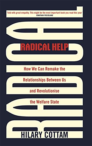Radical Help: How we can remake the relationships between us and revolutionise the welfare state from Virago