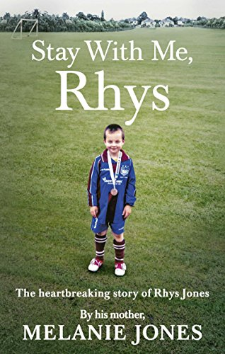 Stay With Me, Rhys: The heartbreaking story of Rhys Jones, by his mother from Virgin Books