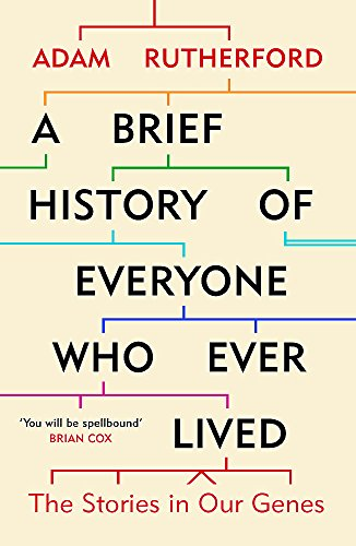 A Brief History of Everyone Who Ever Lived: The Stories in Our Genes from Orion Publishing Co