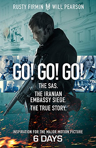 Go! Go! Go!: The SAS. The Iranian Embassy Siege. The True Story from W&N