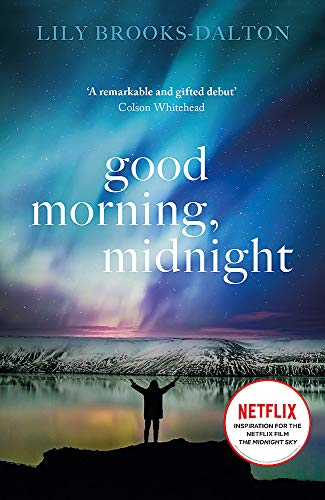 Good Morning, Midnight: SOON TO BE THE MAJOR NETFLIX FILM 'THE MIDNIGHT SKY' from W&N