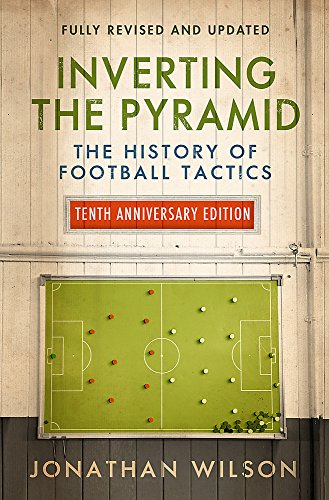 Inverting the Pyramid: The History of Football Tactics from Weidenfeld & Nicolson