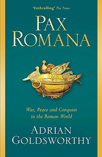 Pax Romana: War, Peace and Conquest in the Roman World from W&N
