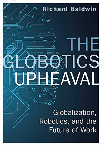 The Globotics Upheaval: Globalisation, Robotics and the Future of Work from W&N