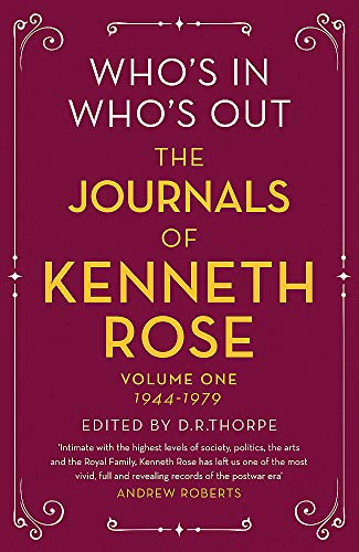 Who's In, Who's Out: The Journals of Kenneth Rose: Volume One 1944-1979 from W&N