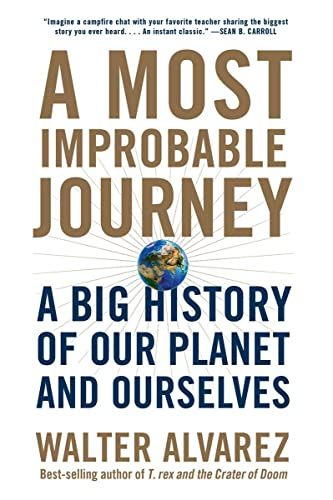 A Most Improbable Journey: A Big History of Our Planet and Ourselves from W. W. Norton & Company