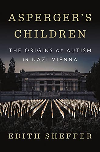 Asperger's Children: The Origins of Autism in Nazi Vienna from W. W. Norton & Company