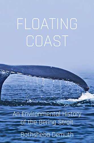Floating Coast: An Environmental History of the Bering Strait from W. W. Norton & Company