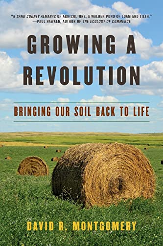 Growing a Revolution: Bringing Our Soil Back to Life from W. W. Norton & Company
