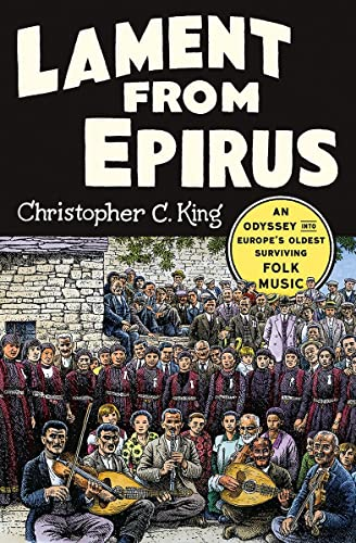 Lament from Epirus: An Odyssey Into Europe's Oldest Surviving Folk Music from W. W. Norton & Company