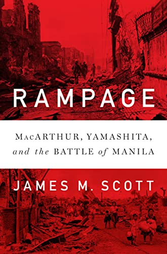 Rampage: MacArthur, Yamashita, and the Battle of Manila from W. W. Norton & Company