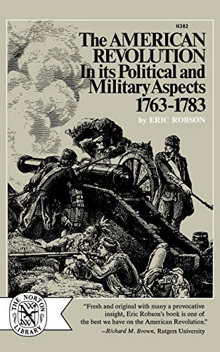 The American Revolution in Its Political and MIlitary Aspects 1763-1783 from W. W. Norton & Company
