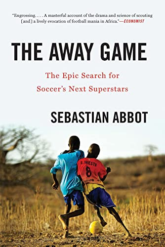 The Away Game: The Epic Search for Soccer's Next Superstars from W. W. Norton & Company